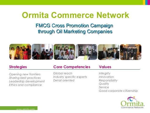 www.ormita.com FMCG Cross Promotion CampaignFMCG Cross Promotion Campaign through Oil Marketing Companiesthrough Oil Marke...