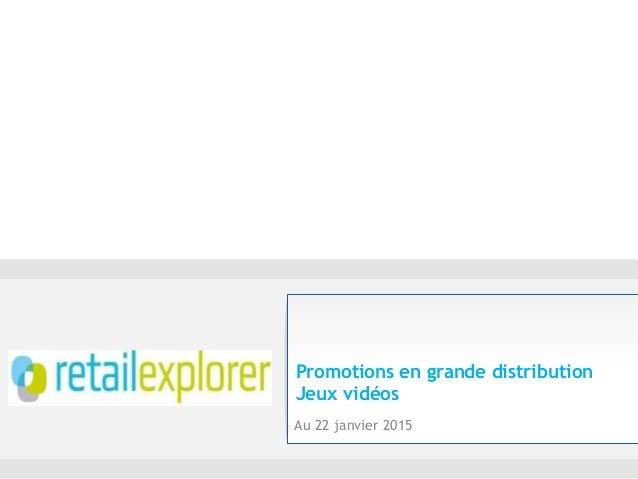 Promotions en grande distribution Jeux vidéos Au 22 janvier 2015