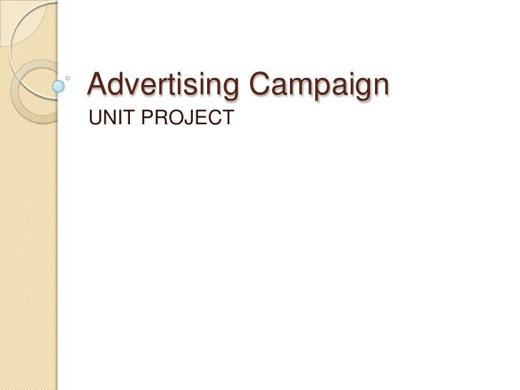 Advertising CampaignUNIT PROJECT