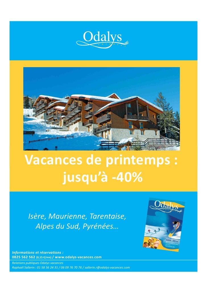Vacances de printemps :              jusqu'à -40%             Isère, Maurienne, Tarentaise,               Alpes du Sud, Py...
