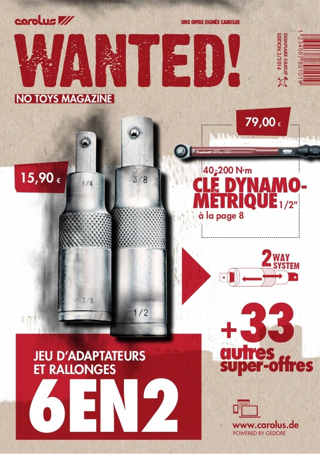JEU D'ADAPTATEURS  ET RALLONGES 6EN2  UNE OFFRE SIGNÉE CAROLUS  40-200 N·m EXEMPLAIRE GRATUIT  EDITION 2/2014  79,00 €  15...