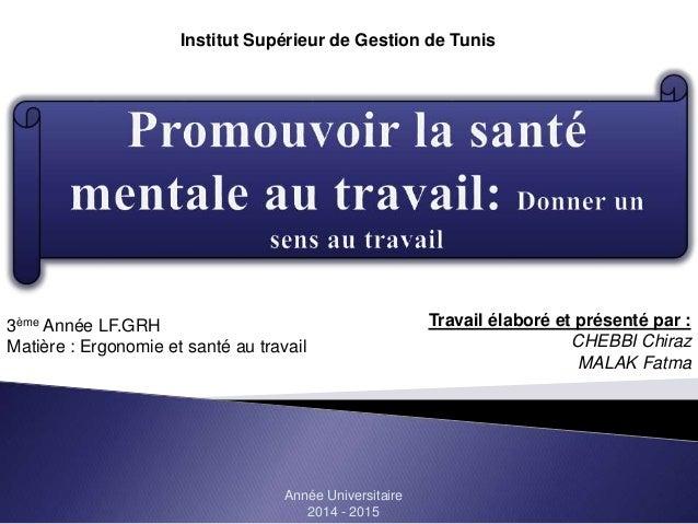 Institut Supérieur de Gestion de Tunis Travail élaboré et présenté par : CHEBBI Chiraz MALAK Fatma 3ème Année LF.GRH Matiè...
