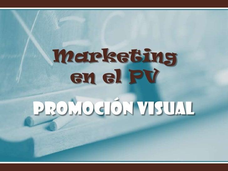 Marketing  en el PVPromoción Visual