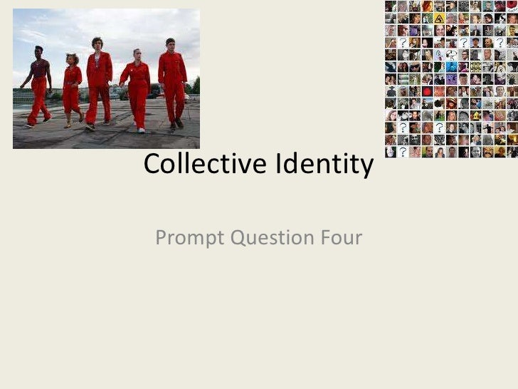 Collective IdentityPrompt Question Four