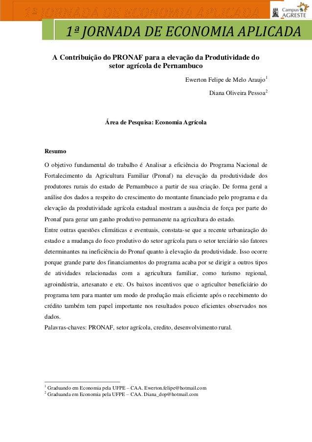 A Contribuição do PRONAF para a elevação da Produtividade do setor agrícola de Pernambuco Ewerton Felipe de Melo Araujo1 D...