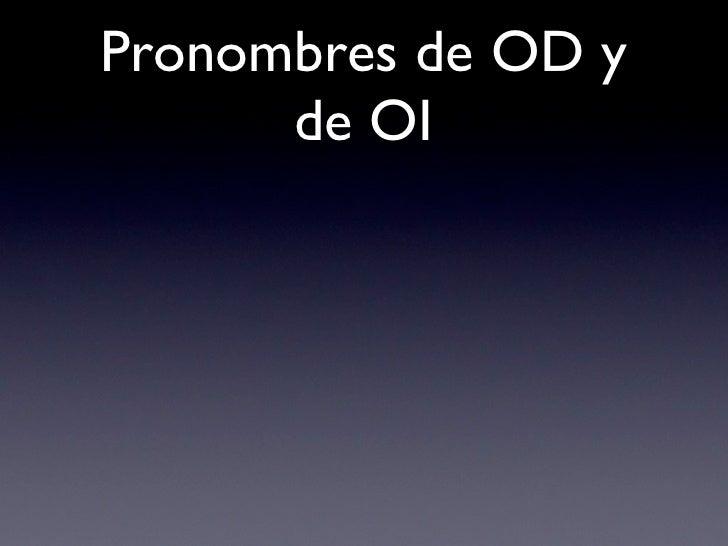 Pronombres de OD y       de OI