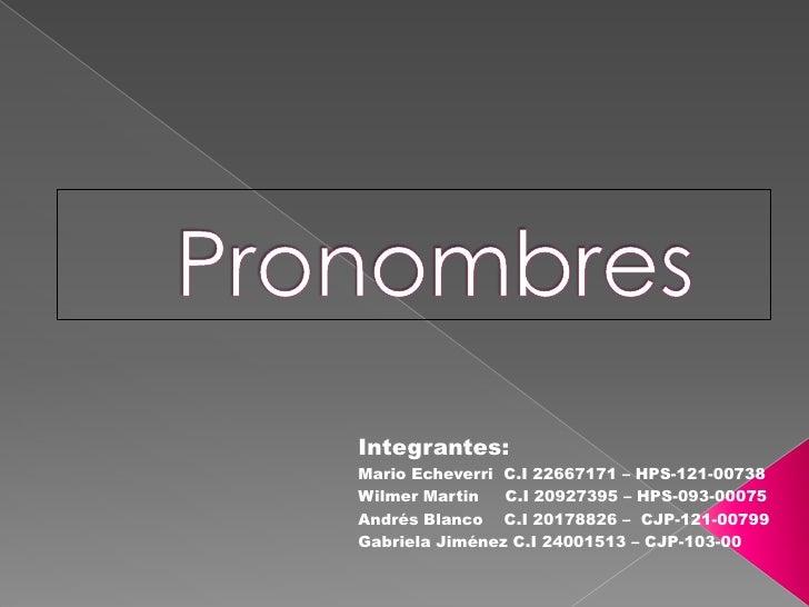 Integrantes:Mario Echeverri C.I 22667171 – HPS-121-00738Wilmer Martin   C.I 20927395 – HPS-093-00075Andrés Blanco C.I 2017...