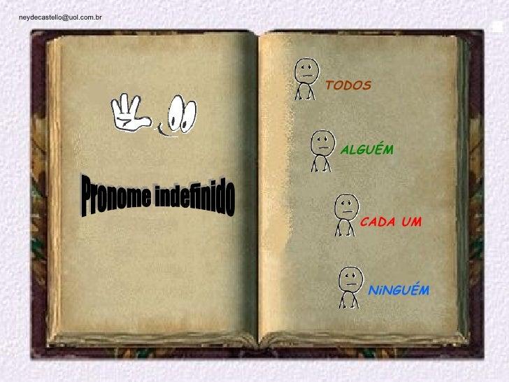 neydecastello@uol.com.br                           TODOS                            ALGUÉM                              CA...