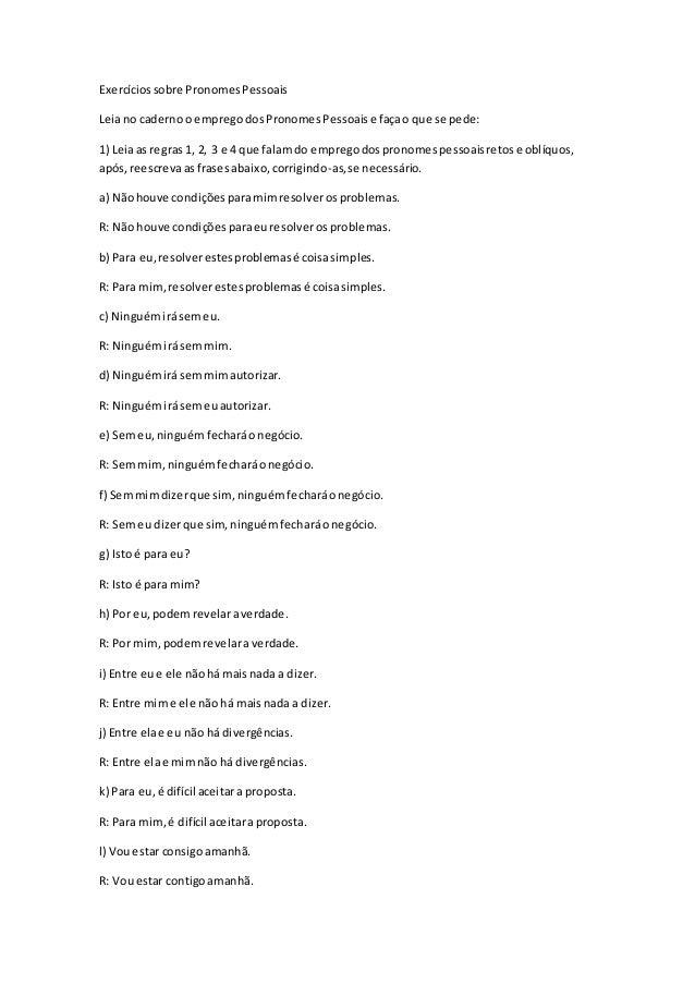 Exercíciossobre PronomesPessoais Leiano cadernoo empregodosPronomesPessoaise façao que se pede: 1) Leiaas regras 1, 2, 3 e...