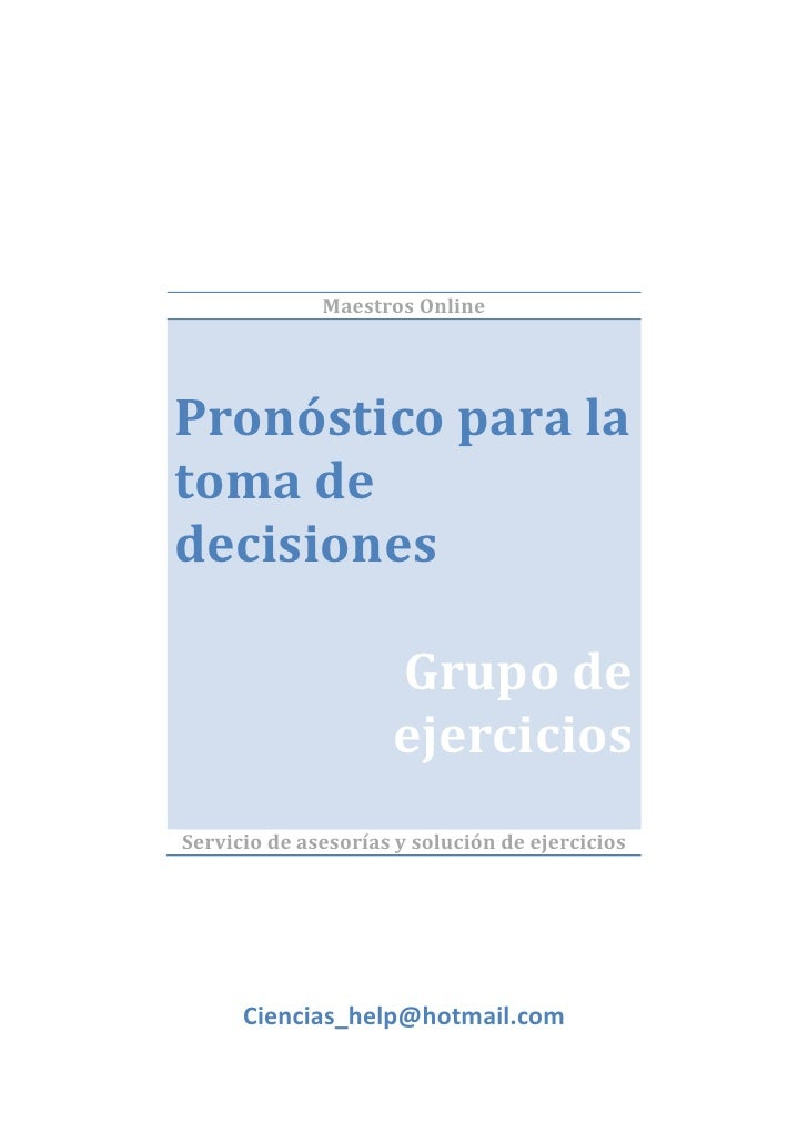 Maestros Online     Pronóstico para la toma de decisiones                       Grupo de                      ejercicios S...