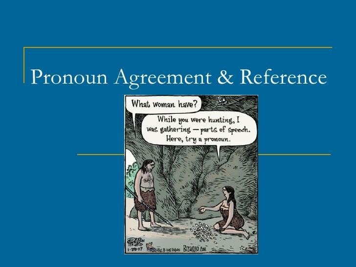 Pronoun Agreement & Reference