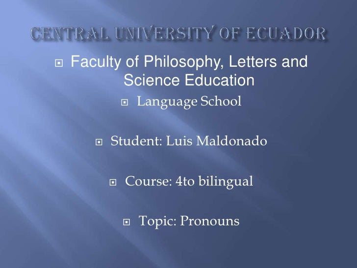 Luis Maldonado Universidad Central del Ecuador(Pronouns)