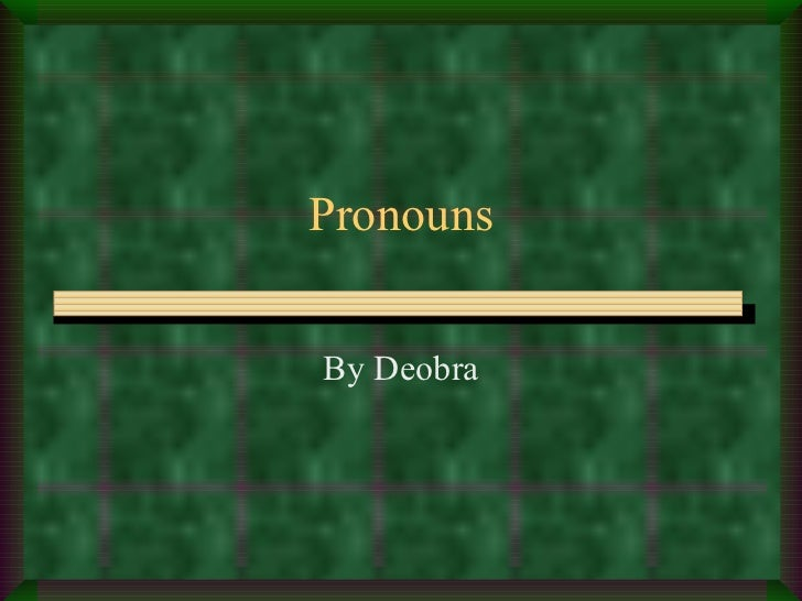 Pronouns By Deobra