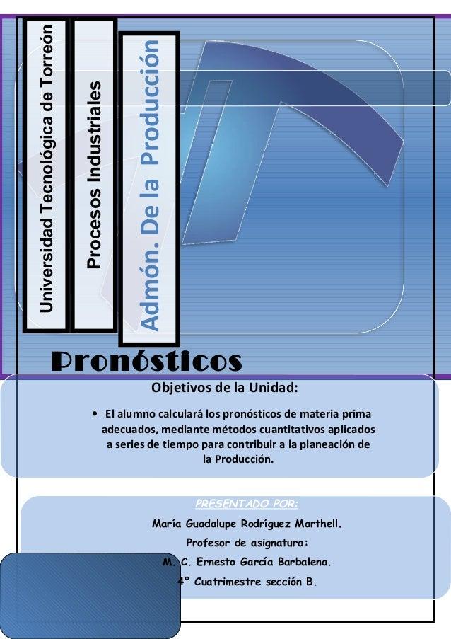 Universidad Tecnológica de Torreón                                                             Admón. De la Producción    ...