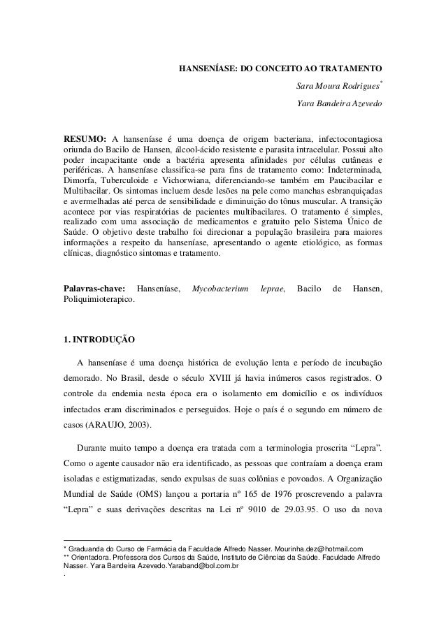 HANSENÍASE: DO CONCEITO AO TRATAMENTO  Sara Moura Rodrigues* Yara Bandeira Azevedo  RESUMO: A hanseníase é uma doença de o...