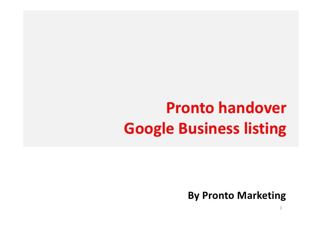 Prontohandover GoogleBusinesslisting           ByProntoMarketing                          1