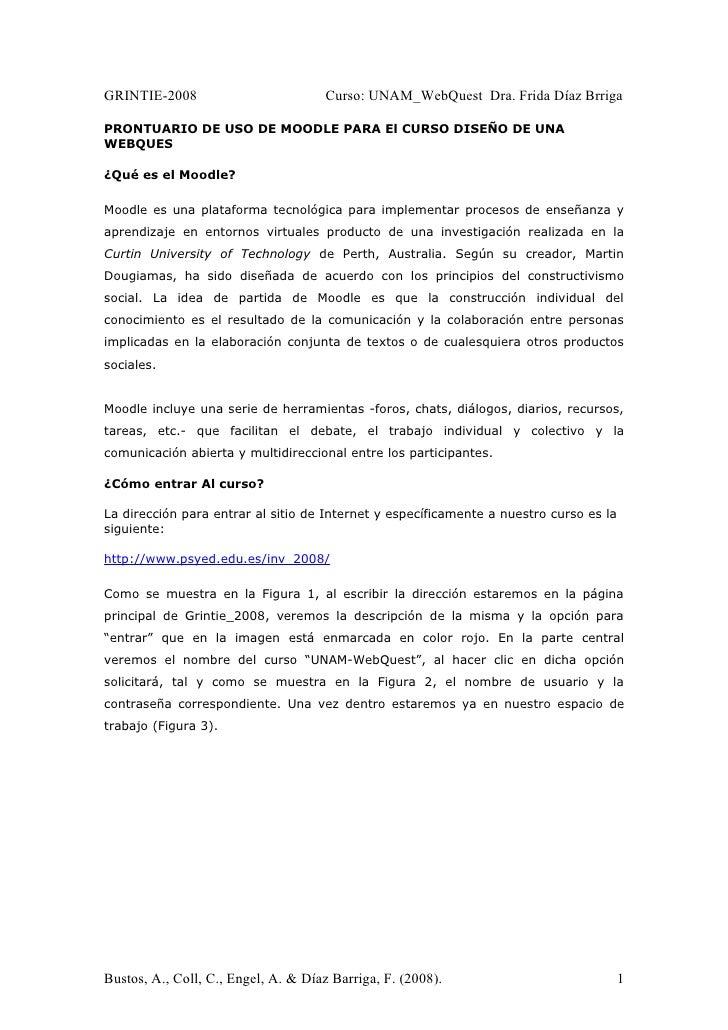 GRINTIE-2008                         Curso: UNAM_WebQuest Dra. Frida Díaz Brriga  PRONTUARIO DE USO DE MOODLE PARA El CURS...