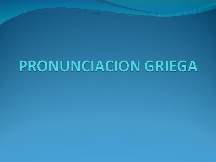 Pronunciacion Griega