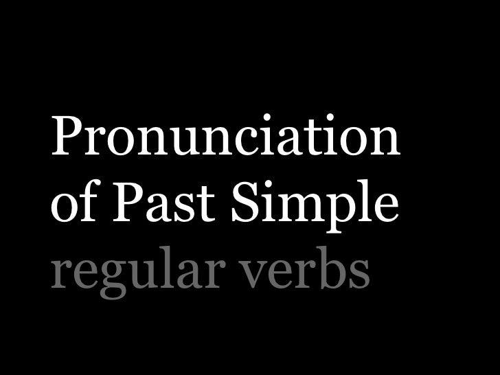 Pronunciationof Past Simpleregular verbs