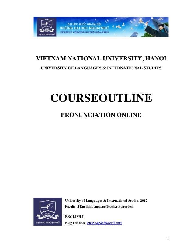VIETNAM NATIONAL UNIVERSITY, HANOI UNIVERSITY OF LANGUAGES & INTERNATIONAL STUDIES    COURSEOUTLINE        PRONUNCIATION O...
