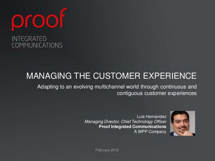 MANAGING THE CUSTOMER EXPERIENCE  Adapting to an evolving multichannel world through continuous and                       ...
