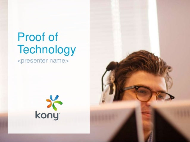 Kony - End-to-End Proof of Technology