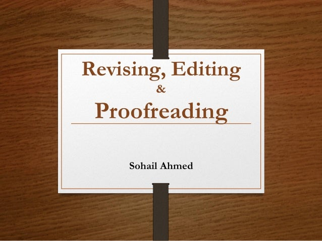 Revising, Editing & Proofreading Sohail Ahmed