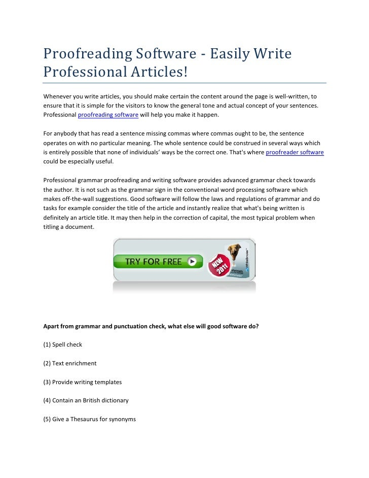 Proofreading Software - Easily WriteProfessional Articles!Whenever you write articles, you should make certain the content...
