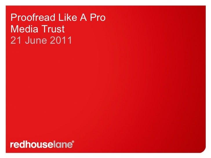 Proofread Like A Pro Media Trust 21 June 2011