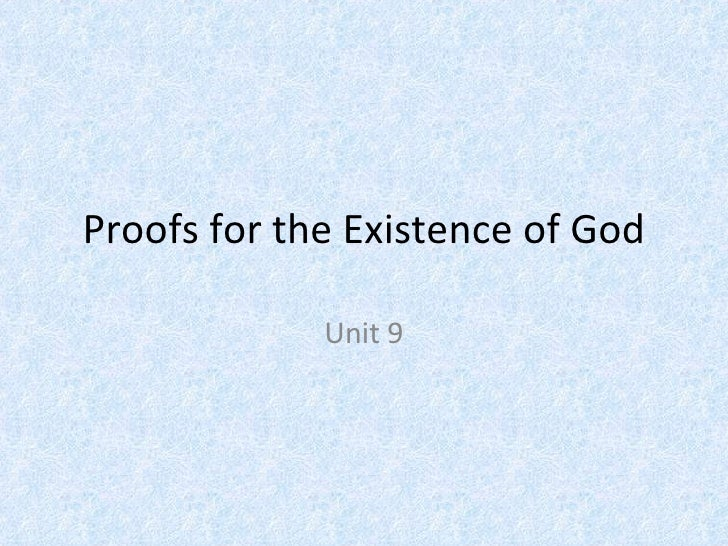 Proofs for the Existence of God Unit 9