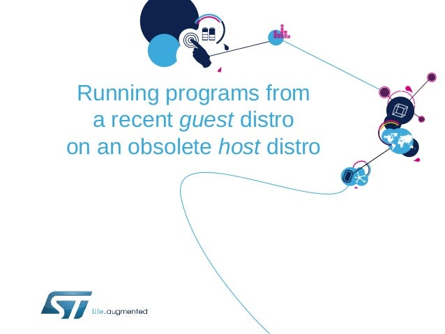 Running programs from a recent guest distro on an obsolete host distro