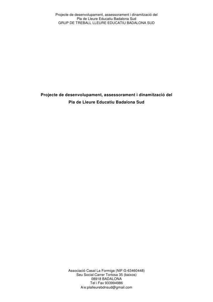 Projecte de desenvolupament, assessorament i dinamització del                    Pla de Lleure Educatiu Badalona Sud      ...