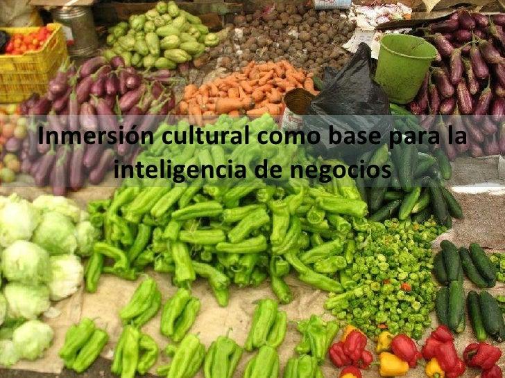 Inmersión cultural como base para la inteligencia de negocios