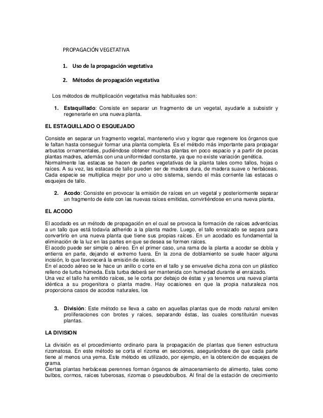 PROPAGACIÓN VEGETATIVA 1. Uso de la propagación vegetativa 2. Métodos de propagación vegetativa Los métodos de multiplicac...