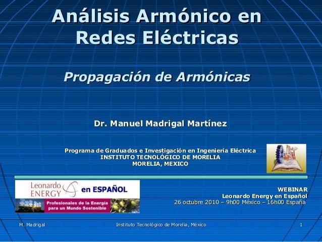 Análisis Armónico enAnálisis Armónico en Redes EléctricasRedes Eléctricas Propagación de ArmónicasPropagación de Armónicas...