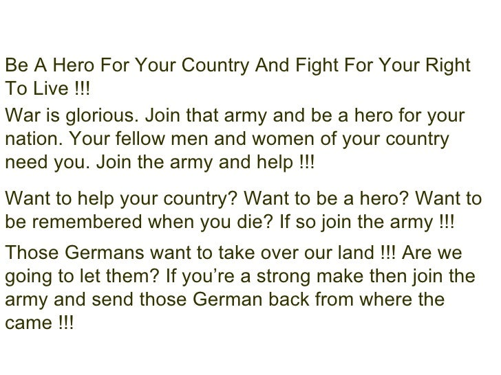 Be A Hero For Your Country And Fight For Your Right To Live !!! War is glorious. Join that army and be a hero for your nat...