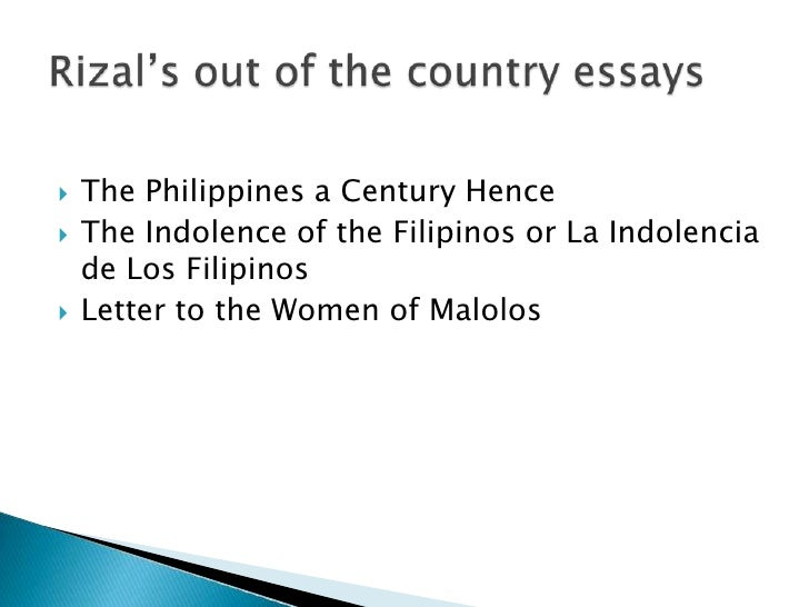 on the philippines a century hence dr jose rizal The great filipino dr jose rizal has left me astounded with his accomplishments since his childhood: the philippines a century hence essay sample categories.