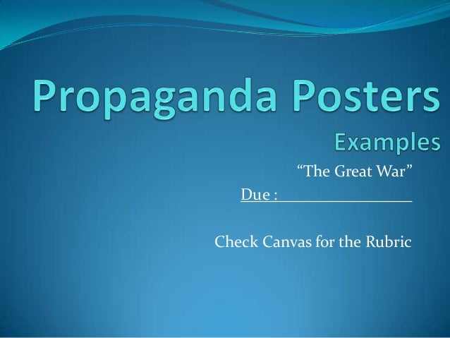 """The Great War"" Due : ________________ Check Canvas for the Rubric"