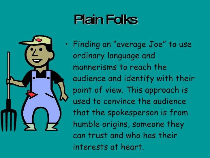 Examples Of Plain Folks Propaganda Propaganda Techniques