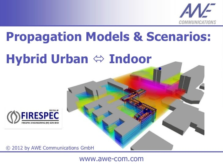 Propagation Models & Scenarios:Hybrid Urban  Indoor© 2012 by AWE Communications GmbH                           www.awe-co...