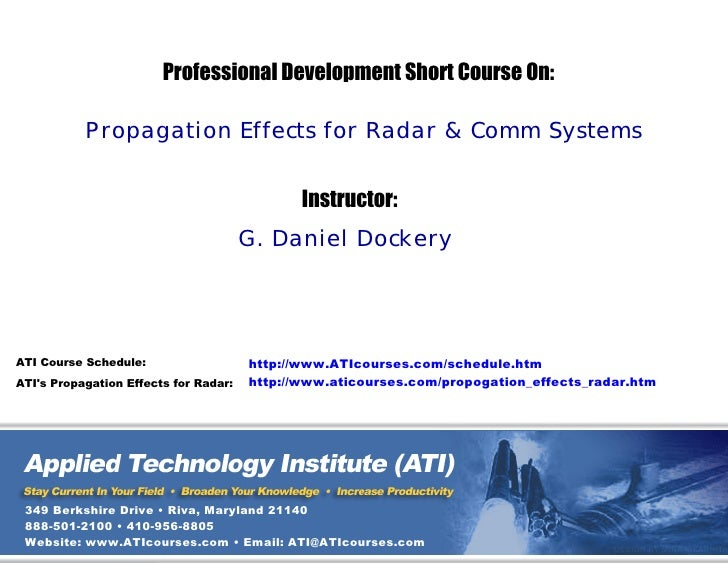 Professional Development Short Course On:             Propagation Effects for Radar & Comm Systems                        ...