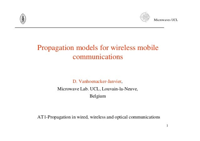 Microwaves UCL 1 Propagation models for wireless mobile communications D. Vanhoenacker-Janvier, Microwave Lab. UCL, Louvai...