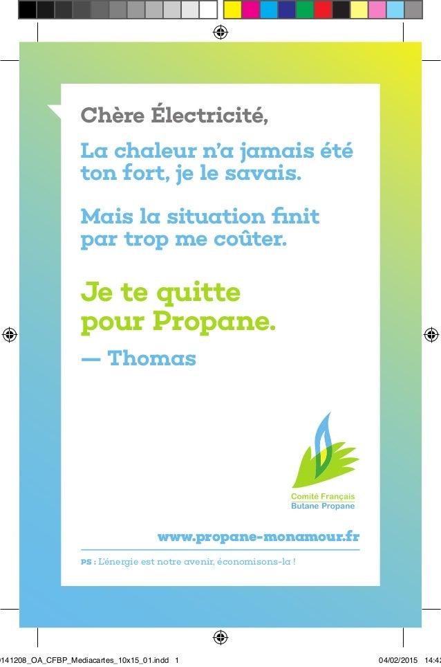 PS : L'énergie est notre avenir, économisons-la ! www.propane-monamour.fr Chère Électricité, La chaleur n'a jamais été ton...