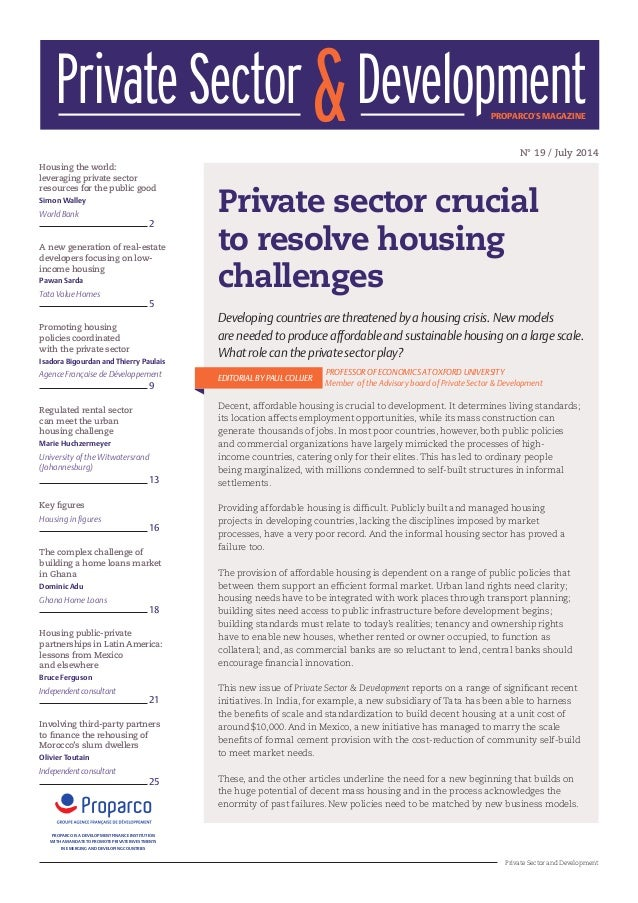 1 Private Sector and Development N° 19 / July 2014 Private sector crucial to resolve housing challenges Housing the world:...
