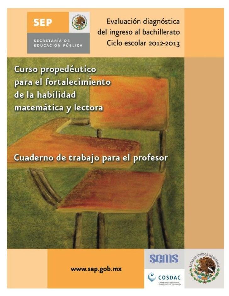 Evaluación del ingreso al bachillerato      Ciclo escolar 2012-2013  Curso propedéutico para el fortalecimiento     de la ...