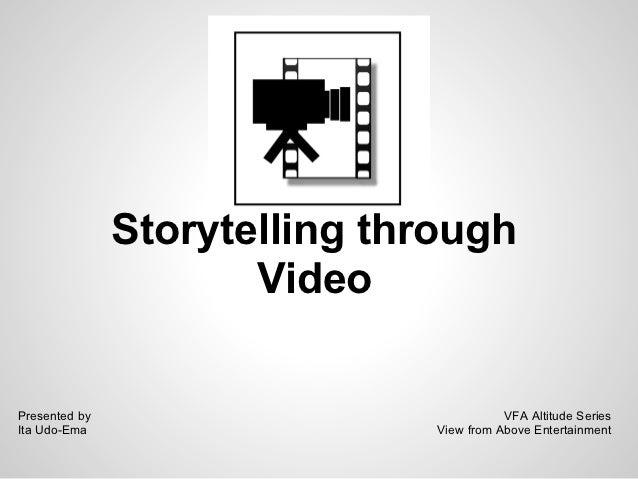 Storytelling through Video