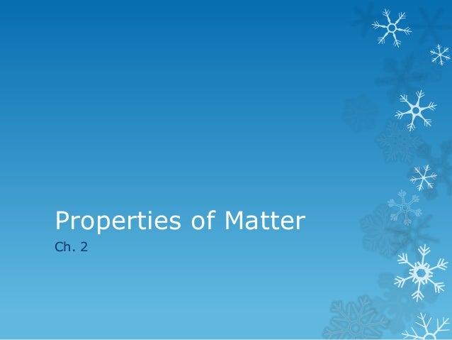 Properties of MatterCh. 2