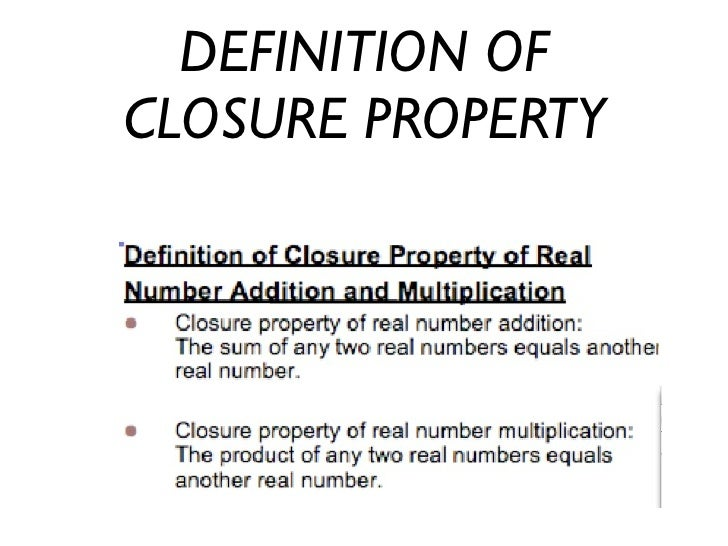 The Closure Property Of Real Numbers