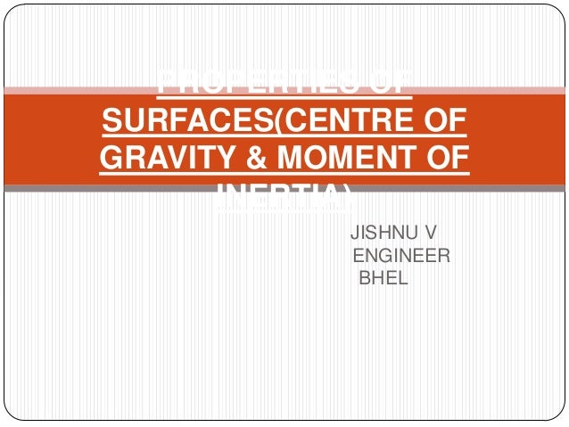 Properties of surfaces-Centre of gravity and Moment of Inertia