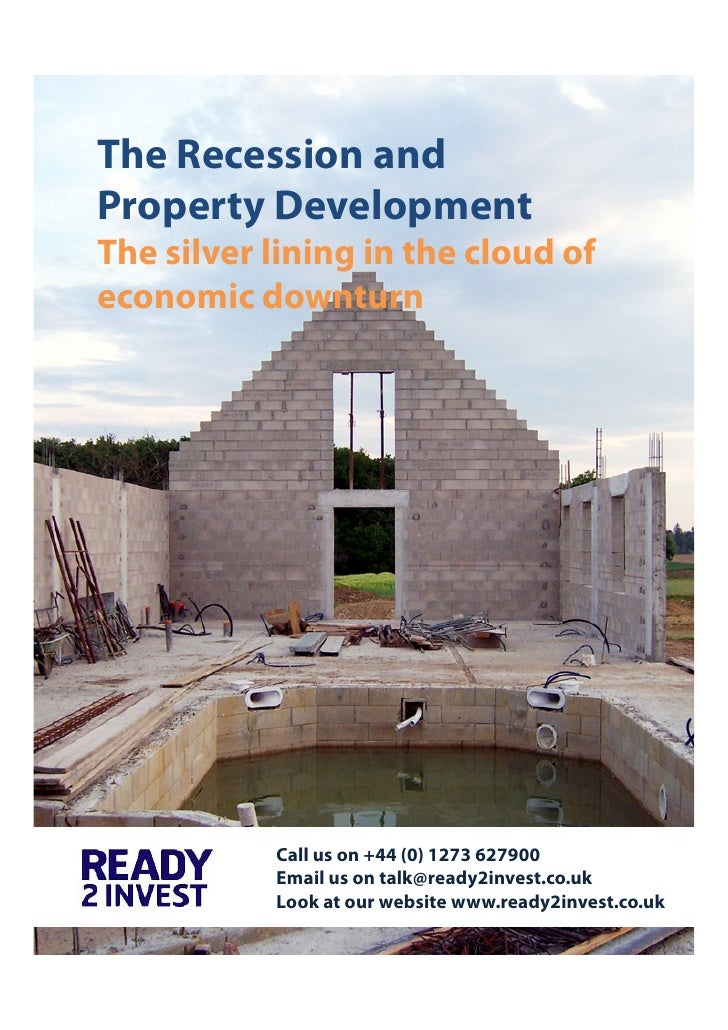 The Recession and Property Development The silver lining in the cloud of economic downturn                Call us on +44 (...